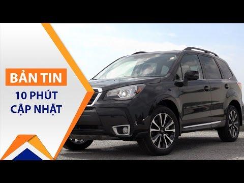 Xe+: Trải nghiệm toàn diện Subaru Forester 2.0XT | VTC1