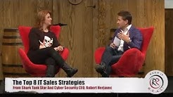 The Top 8 IT Sales Strategies From Shark Tank Star And Cyber Security CEO Robert Herjavec