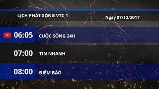 Lịch phát sóng kênh VTC1 ngày 07/12/2017 | VTC1