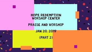 Praise and Worship Part 2 (1-20-2019) | HRWC