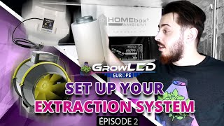 SET UP YOUR EXTRACTION SYSTEM | EPISODE 2 - GrowLED Europe