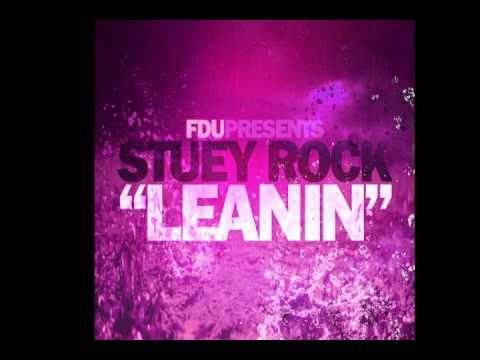 Stuey Rock - Leanin [NEW]!!!