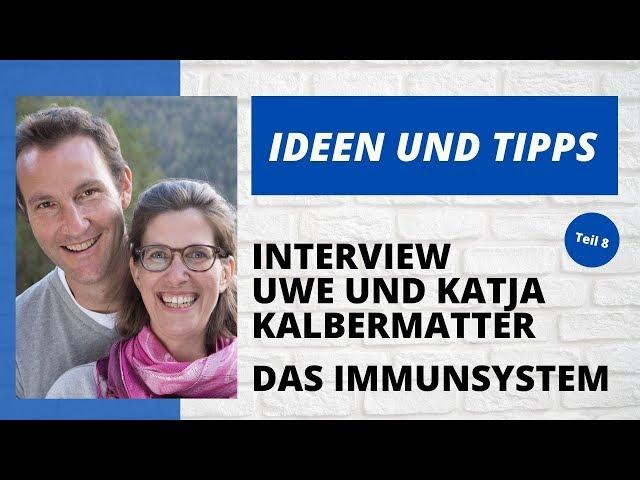 Ideen und Tipps - Interview über das Immunsystem - Teil 8