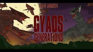 GYAOS GENERATIONS KAIJU MOMENTS #35