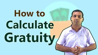 Gratuity Calculation Formula 2018 | How much will you get? [Hindi]