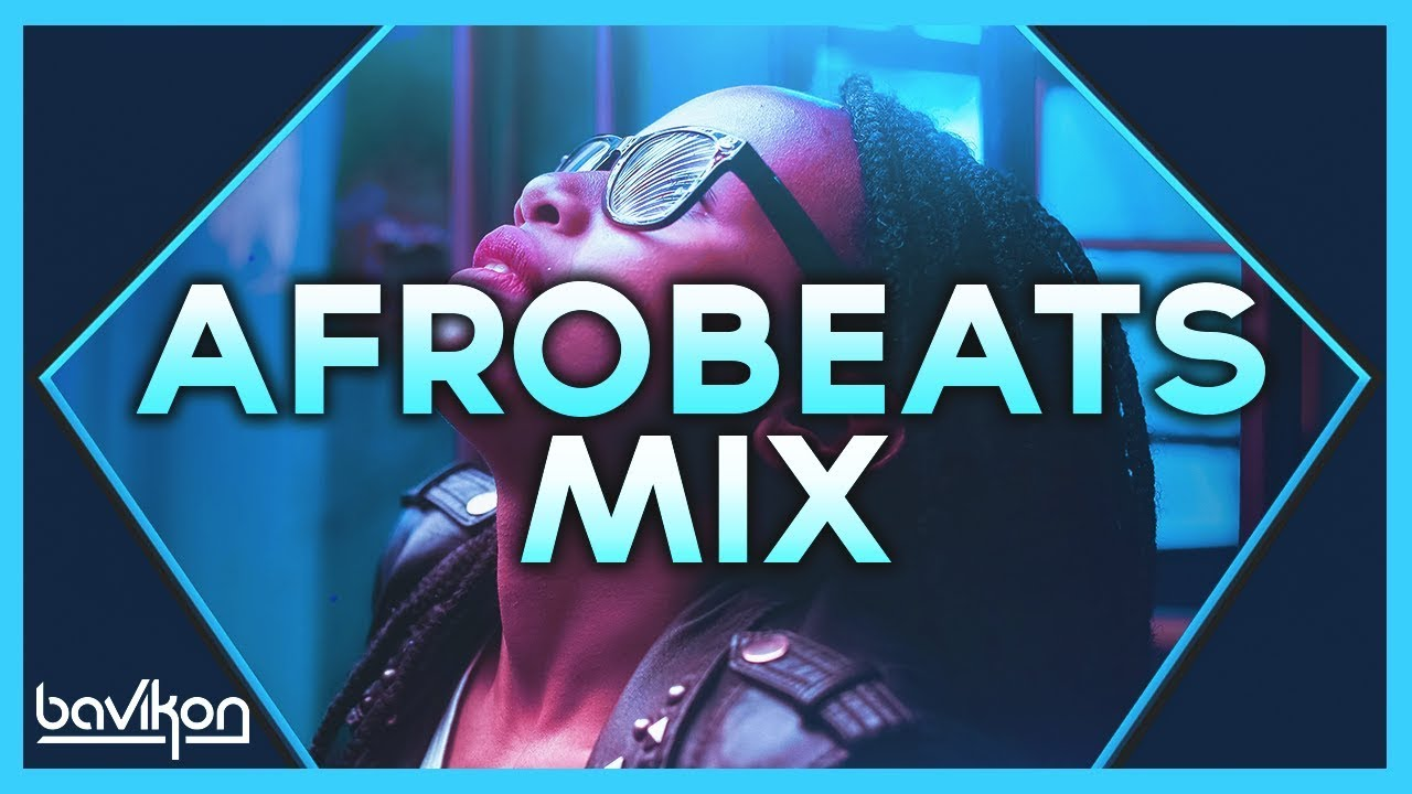 Afrobeats Mix 2019 | #4 | The Best of Afrobeats & Naija Afrobeat 2019 by  bavikon