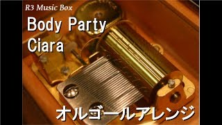 Body Party/Ciara【オルゴール】