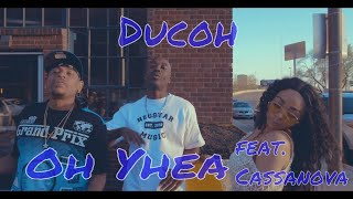 "Ducoh -""Oh Yhea"" Official Video"