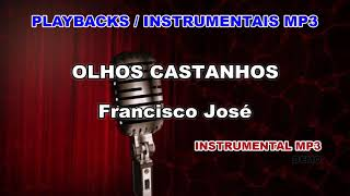 Playback Instrumental Mp3 OLHOS CASTANHOS - Francisco Jos.mp3