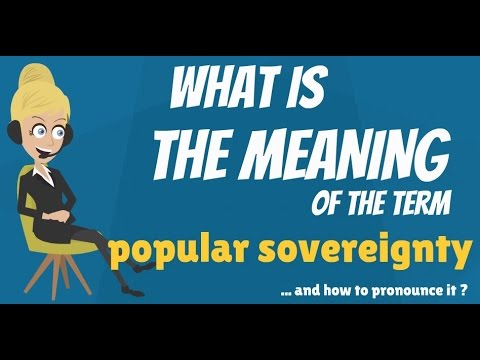 What is POPULAR SOVEREIGNTY? What does POPULAR SOVEREIGNTY mean?