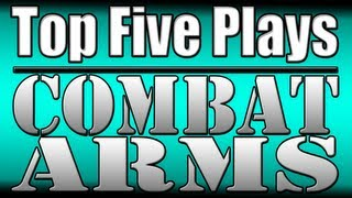 Combat Arms Top 5 Plays - Week Twenty-Eight
