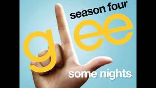 Glee - Some Nights [Full HQ] +mp3 Download and Lyrics