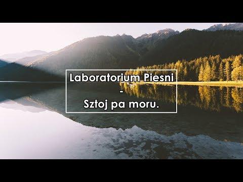 Laboratorium Pieśni - Sztoj pa moru | Што й па мору (Lyrics / Letra)