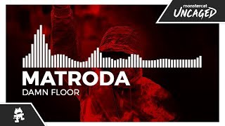 Matroda - Damn Floor [Monstercat EP Release]