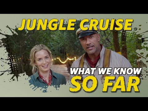'Jungle Cruise' | WHAT WE KNOW SO FAR