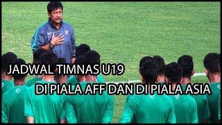 Video Jadwal Lengkap Timnas U19 Di Piala AFF Dan Piala Asia download MP3, 3GP, MP4, WEBM, AVI, FLV Juli 2018