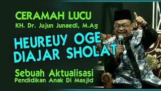 #ceramah_lucu #kh_jujun #jujun_junaedi ceramah lucu kh. dr. jujun junaedi, m.ag heureuy oge diajar sholat (pendidikan anak di mesjid). sebuah potongan cerama...