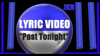 Past Tonight (Official Lyric Video)