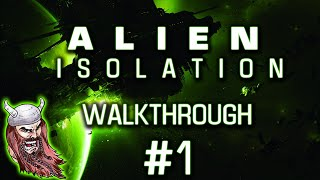 Alien Isolation: [PC] Walkthrough #1 ~ Nostromo