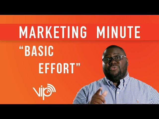 BASIC EFFORT [ Marketing Minutes ]