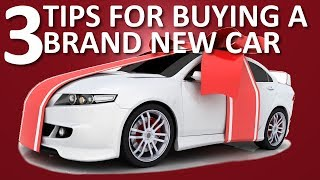 3 tips for buying a brand new car