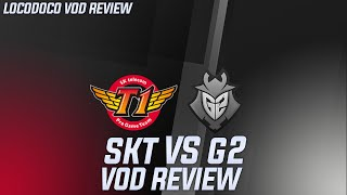 SKT vs G2 - Locodoco MSI Vod Review