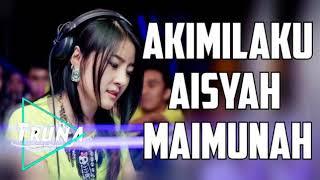 DJ AKIMILAKU AISYAH MAIMUNAH MANTAP JIWA SEDUNIA BREAKBEAT MIX 2018