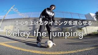 超足技テク応用編! ソールアッカクロスオーバー Sole AkkA X-Over for Freestyle Football