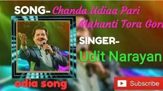ODIA SONG Chanda Udiaa Pari Muhanti Tora Gori Song by Udit Narayan ji