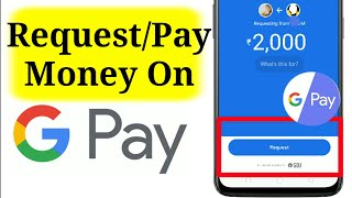 Google Pay Request Money from your Friend / Pay money to your friend using Google Pay (Tez)