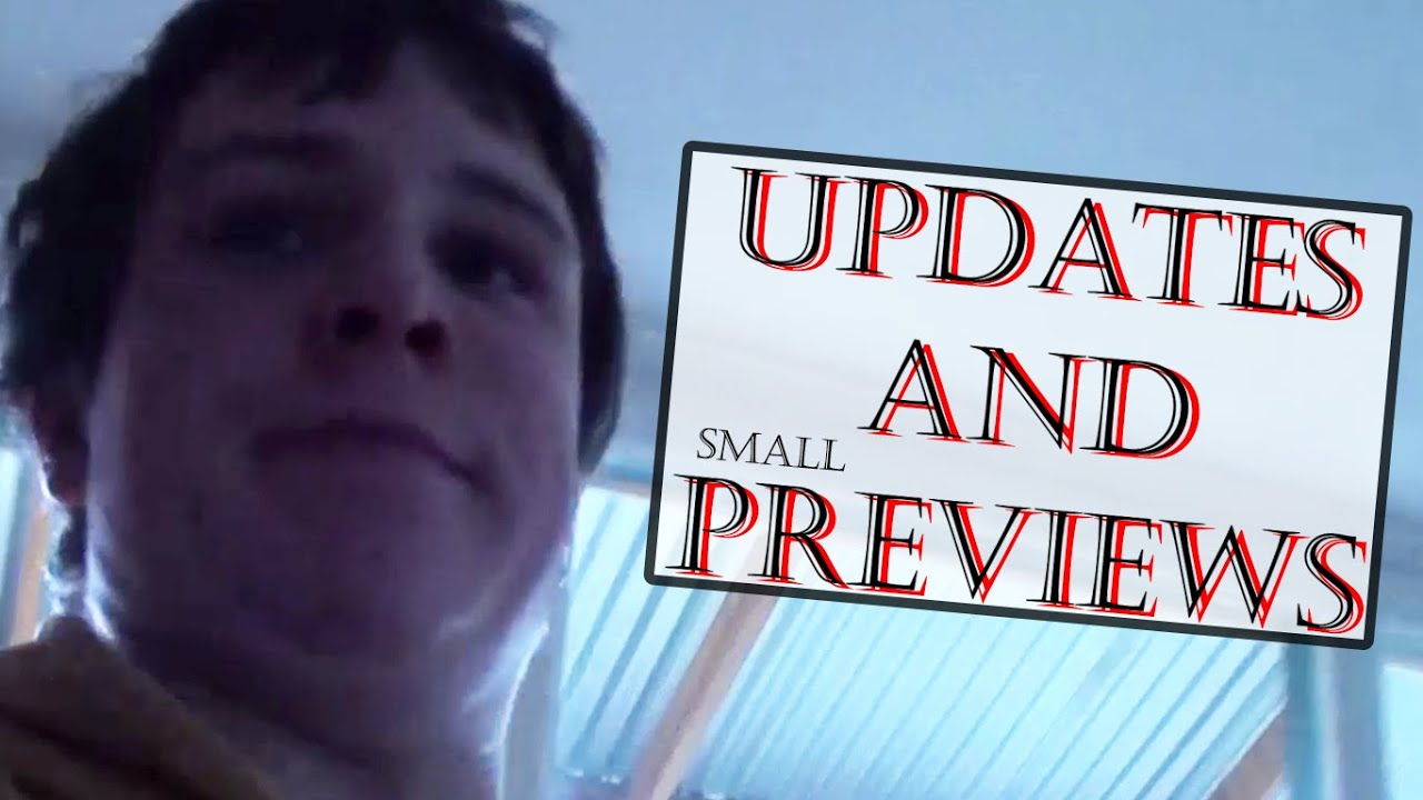 UPDATES AND SMALL PREVIEWS - UPDATES AND SMALL PREVIEWS
