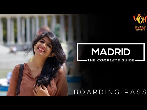Madrid City Travel Guide | Boarding Pass | ft. Parampara Patil Hashmi | World Culture Network