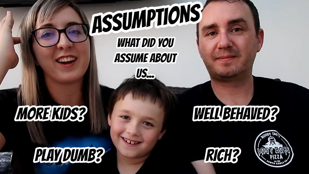 Assumptions | What Do You Assume About Us? | Home Vlogs