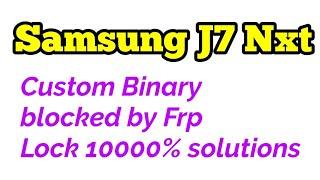 how to fix problem samsung galaxy j7 6 j710f ( custom binary blocked by FRP Lock ) with Odin tool
