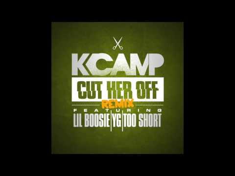 K Camp ft Lil Boosie, Yg, & Too Short -Cut Her Off Remix