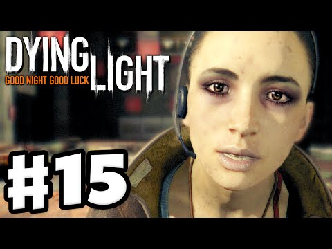 Dying Light - Gameplay Walkthrough Part 15 - Operation Rescue Jade! (PC, Xbox One, PS4)