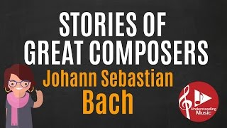 stories of great composers   jsbach