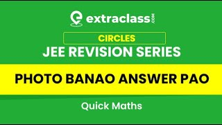 JEE REVISION | Photo Banao Answer Pao | Circles Class 11 | Quick Maths | PG SIR | ExtraclassJEE