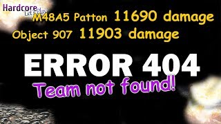 WOT: Amazing games but ERROR 404, team not found, Object 907, M48 Patton WORLD OF TANKS