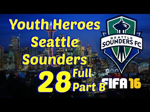 FIFA 16- Youth Heroes: Seattle Sounders- 28 Part B [Full Version]