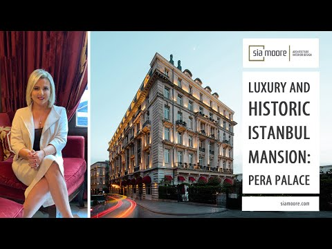 Luxury and Historic İstanbul Mansion: Pera Palace | Sia Moore