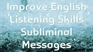 How to Understand Fast Native English Speakers - Powerful Subliminal Messages