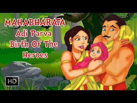 Mahabharata - Mahabharat Full Movie - Adi Parva - Birth Of Heroes - Animated Stories for Children