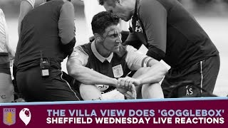 The Villa View does 'Gogglebox' - SHEFFIELD WEDNESDAY LIVE REACTIONS