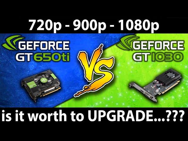 GT 1030 vs GTX 650 ti | G4560 | 720p - 900p - 1080p | 10 Games Benchmark