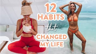 12 Healthy Habits That CHANGED My Life