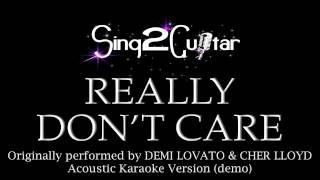Really Don't Care (Acoustic Karaoke) Demi Lovato & Cher Lloyd