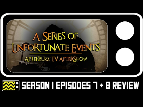 Series of Unfortunate Events Season 1 Episodes 7 & 8 Review & After Show | AfterBuzz TV