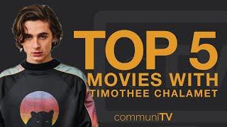TOP 5: Timothee Chalamet Movies