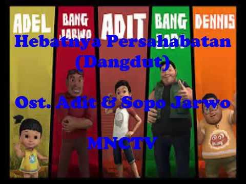 Hebatnya Persahabatan Dangdut Ost  Adit Dan Sopo Jarwo MNCTV